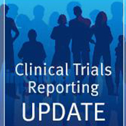 Clinical Trials Reporting Update
