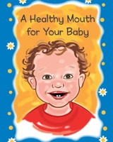 Healthy Mouth for Your Baby