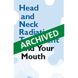 Head and Neck Radiation Treatment and Your Mouth